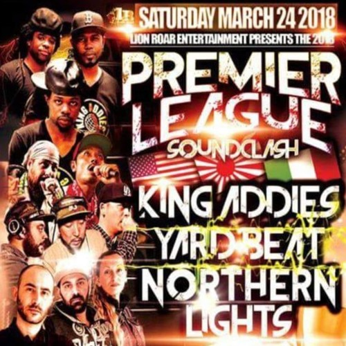King Addies Vs Yard Beat Vs Northern Lights 24 March 2018 NY US | Premier League Sound Clash