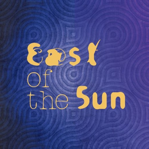 East of the Sun demos