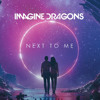 Now Trading - Imagine Dragons Next To Me Official Instrumental