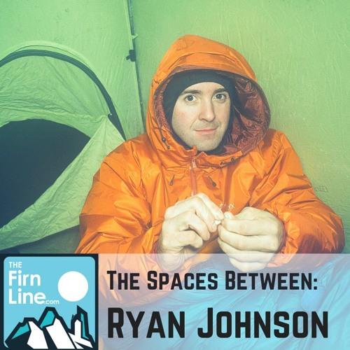 The Spaces Between: Ryan Johnson