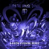 AJR - BURN THE HOUSE DOWN (Aaron Kusnier Remix)