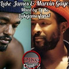 Luke James & Marvin Gaye Mixtape Part 2 by DJ KC & @LukeJamesFans1 2018