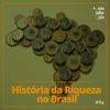 SMJ #64 - História da Riqueza no Brasil