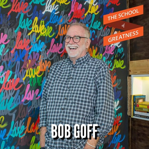 Love Everyone Always with Bob Goff