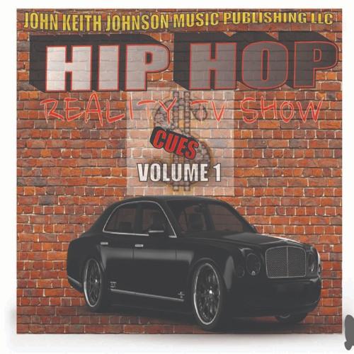 JOHN KEITH JOHNSON'S HIP-HOP REALITY SHOW CUES VOL. 1