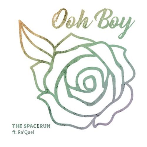 The Spacerun - Ooh Boy ft. Ra'Quel