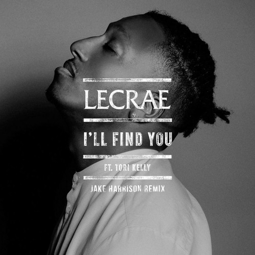 Lecrae - I'll Find You ft. Tori Kelly (Jake Harrison Remix)
