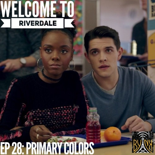 Welcome To Riverdale   Ep 29: Primary Colors [ #WTRpod ]
