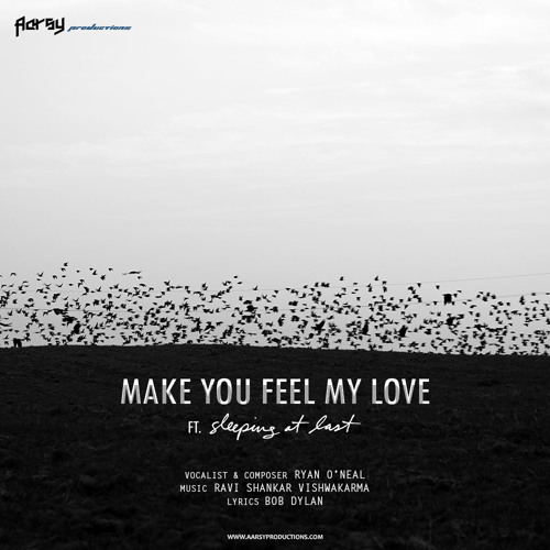 Make You Feel My Love Ft Sleeping At Last Aarsy Productions By