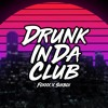 Drunk InDa Club  - FoXXX x SikBoi [ Prod / BLUESY MANSION ]