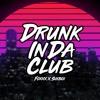 Drunk InDa Club  - FoXXX x SikBoi [ Prod / BLUESY MANSION ]