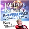 KREINER'S KORNER - BARRY MANILOW COVER SONGS