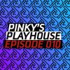 Pinky's Playhouse 010