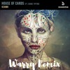 KSHMR - House Of Cards (Warry Remix)