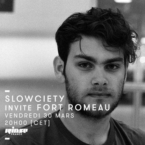 Rinse France Show - Slowciety w/ Fort Romeau - 30/03/18