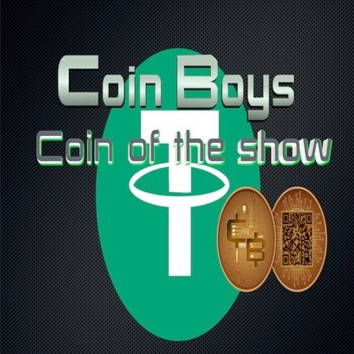 "Coin Boys ""Coin of the Show"" (TETHER)"