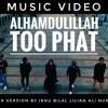 aLhamduLiLLah Too Phat - cover by Ibnu BiLaL Lian ALi Nuraeni