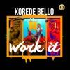 KOREDE BELLO-WORK IT || LATEST || 01-04-2018.