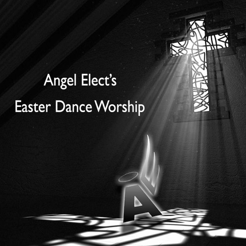 Angel Elect's Easter Dance Worship