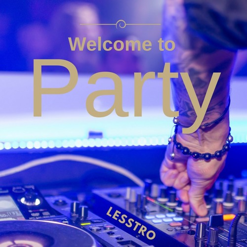 LessTro - Welcome To Party