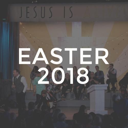 Jesus Is Alive - Easter 2018