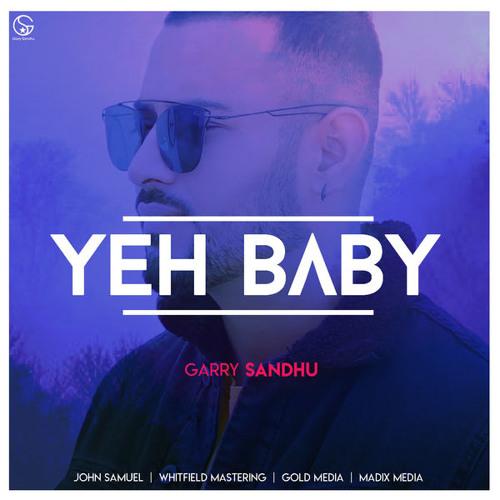 Yeh Baby - Garry Sandhu