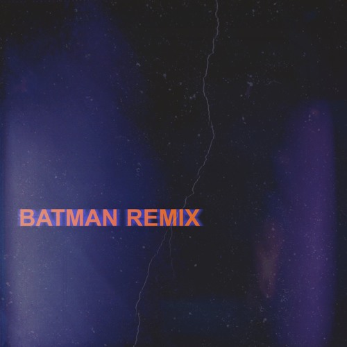 Batman (Remix)