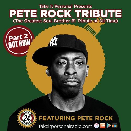 Take It Personal (Ep 24: Pete Rock Tribute Pt. 2)