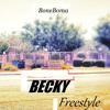 Plies Becky Freestyle , BoneBoma