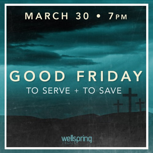 To Serve + To Save | Pastor Steve Gibson