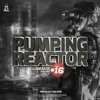 Pumping Reactor #016 Mixed By Clubbasse