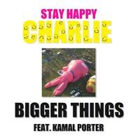 BIGGER THINGS Ft. Kamal Porter (prod. Asko Janko & StayHappyCharlie)