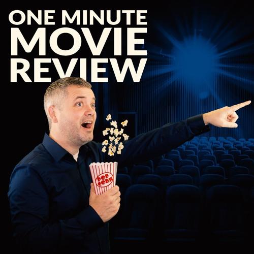 MoJoe's One Minute Movie Review