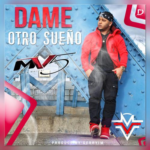 MV5 - Dame Otro Sueño @CongueroRD @JoseMambo