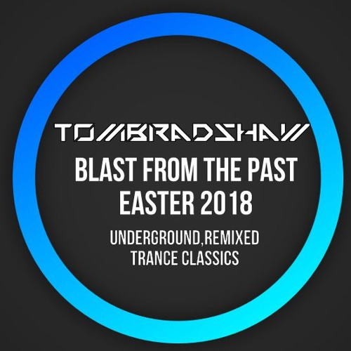 Tom Bradshaw - Blast From The Past,Easter 2018