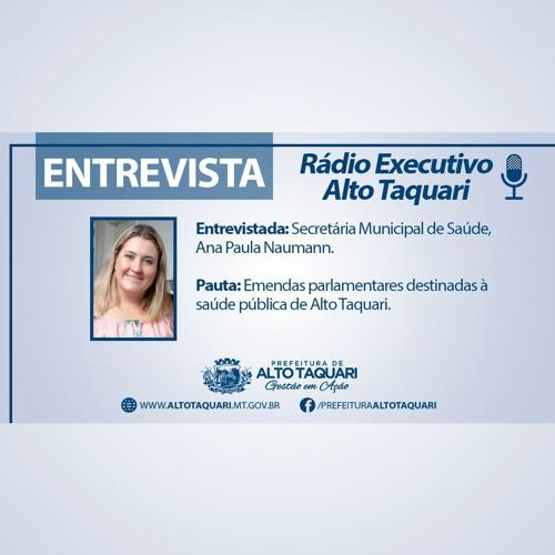 Entrevista - Emendas Parlamentares - Saúde de Alto Taquari