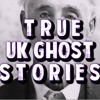 2 True Scary UK Ghost Stories