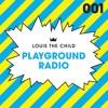 Louis The Child - Playground Radio #001