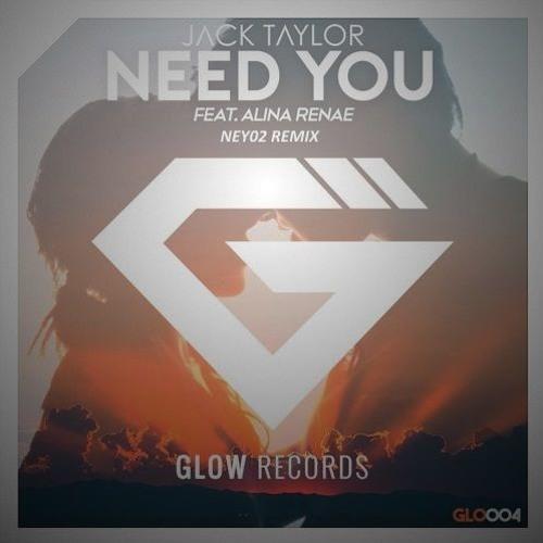 Jack Taylor Ft. Alina Renae – Need You (Neyra Remix) [FREE DOWNLOAD!!!]