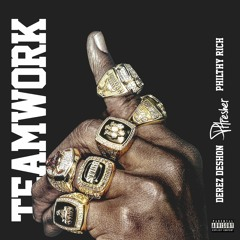 Teamwork (feat. Philthy Rich & Derez Deshon)