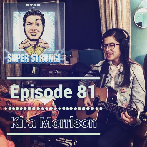 Episode 81 - Is Kira Morrison Super Strong? (also feat. TARA LOUISE)