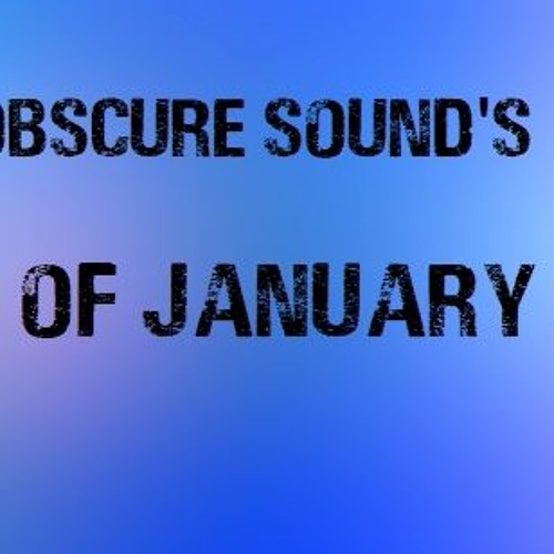 Obscure Sound - Best of January 2018
