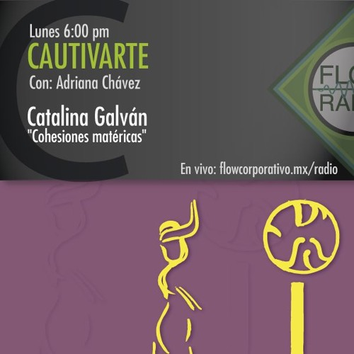 "CautivArte 109 - Catalina Galván ""Cohesiones matéricas"""