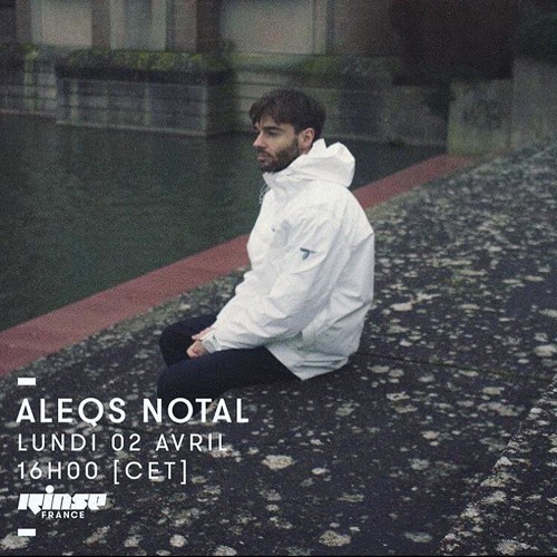 Aleqs Notal • Rinse France Radioshow • 02.04.18