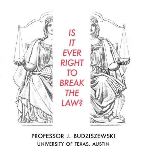 """Dr. Budziszewski - """"Is It Ever Right to Break the Law?"""""""