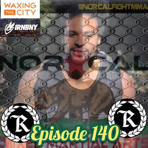 Episode 140: @norcalfightmma Podcast Featuring Marc Thompson