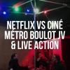 s02e04 - Netflix vs Ciné, Métro boulot jeu vidéo & Live action