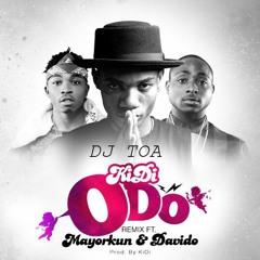 DJ TOA 18' - ODO REMIX [KiDi ft Kat Dahila]