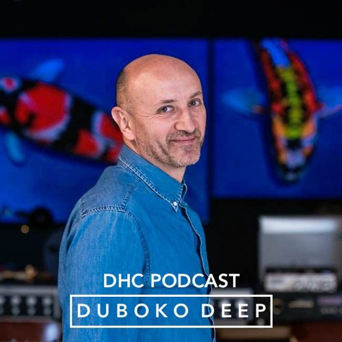 DHC Podcast #008 - Duboko Deep