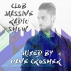 Dave Crusher - Club Massive Radio Show 004 2018-04-03 Artwork
